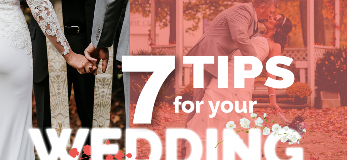 7 tips for your wedding